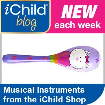 iChild Blog - this week's blog - musical instruments from our iChild Shop