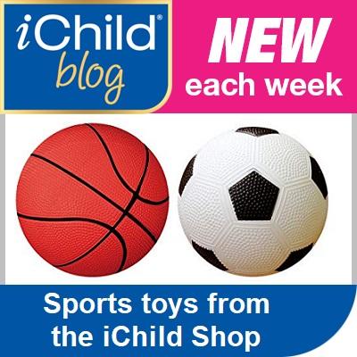 iChild Blog - this week's blog - Sports toys from the iChild Shop