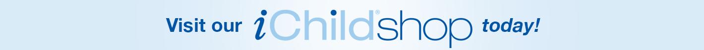 Visit our iChild Shop today!